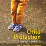 Child Protection: Creating safe environments